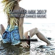 Summer Mix 2017 - Marbella Dance Music, Vol. 01 (Mixed By Deep Dreamer)