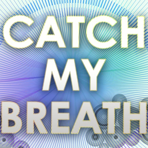 Catch My Breath - A Tribute to Kelly Clarkson (Catch My Breath Clarkson Kelly)