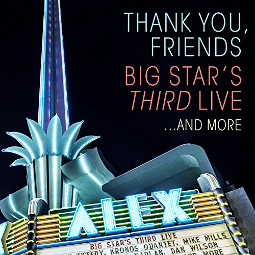 thank-you-friends-big-stars-third-live
