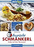 mixtipp Bayrische Schmankerl: Kochen mit dem Thermomix: Kochen mit dem Thermomix