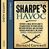 Sharpe's Havoc: The Northern Portugal Campaign, Spring 1809: The Sharpe Series, Book 7