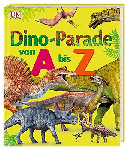 Dino-Parade  von A bis Z (Dinosaurier Von A Bis Z)