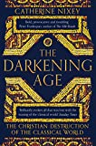 #10: The Darkening Age: The Christian Destruction of the Classical World