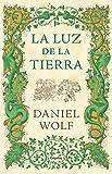 Libros Descargar en linea La luz de la tierra Novela historica (PDF y EPUB) Espanol Gratis
