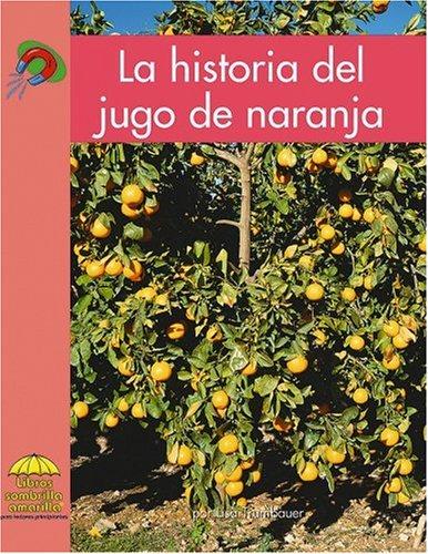 La Historia del Jugo de Naranja (Yellow Umbrella Books. Science. Spanish.) por Lisa Trumbauer
