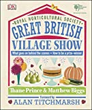 RHS Great British Village Show: What Goes on Behind the Scenes and How to be a Prize-Winner (English Edition)