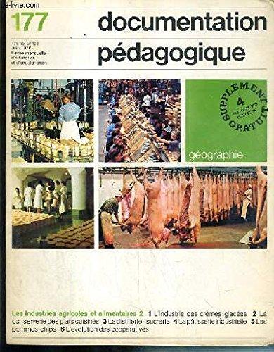 DOCUMENTATION PEDOGAGIQUE - GEOGRAPHIE - N°177 - 17eme ANNEE - JUIN 1970 - LES INDUSTRIES AGRICOLES ET ALIMENTAIRES.