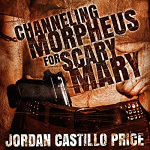 Channeling Morpheus for Scary Mary by Jordan Castillo Price | audible.com
