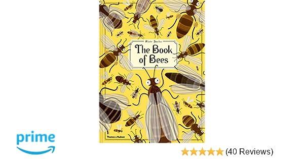 9bde7b892 The Book of Bees: Amazon.co.uk: Piotr Socha, Wojciech Grajkowski:  9780500650950: Books