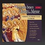 Les plus beaux chants de messe (Versions instrumentales à l'orgue)
