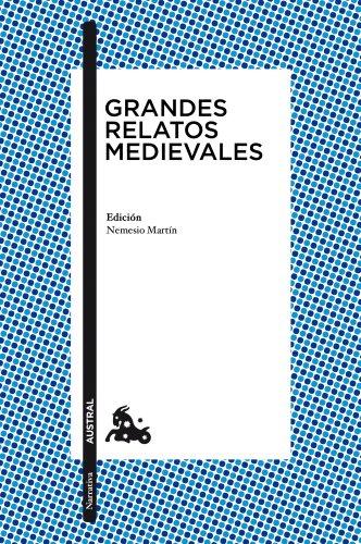 Grandes relatos medievales: Edición de Nemesio Martín (Clásica) por AA. VV.