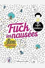Fuck les nausées: 50 coloriages pour futures mamans rock'n'roll Broché