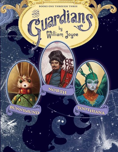 The Guardians: Nicholas St. North and the Battle of the Nightmare King; E. Aster Bunnymund and the Warrior Eggs at the Earth's Core!; Toothiana, Queen of the Tooth Fairy Armies (English Edition) von [Joyce, William]