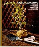 GARTENGESTALTUNG. Prinzipien der Planung - Was und wann gepflanzt wird - Ein makelloser Rasen - Bodendecker und Sträucher - Bäume pflanzen und pflegen - Springbrunnen, Spaliere und Pergolen.