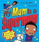 My Mum is a Supermum