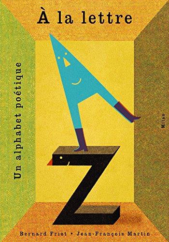 Encore + d'histoires, Tome 01: À la lettre, un alphabet poétique par Bernard Friot