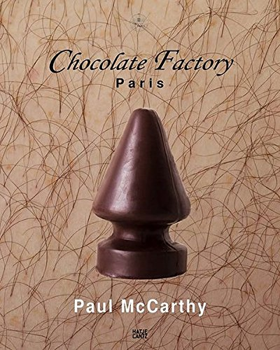Paul McCarthy chocolate factory Paris, vol. 2 par Paul McCarthy