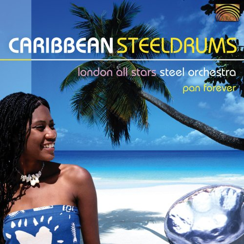 London All Stars Steel Orchestra: Pan Forever - Caribbean Steeldrums