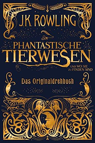 Buchseite und Rezensionen zu 'Phantastische Tierwesen und wo sie zu finden sind: Das Originaldrehbuch' von J.K. Rowling