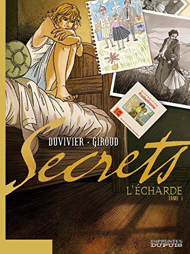 Secrets, L'Écharde - tome 1 - Secrets, L'Écharde, tome 1