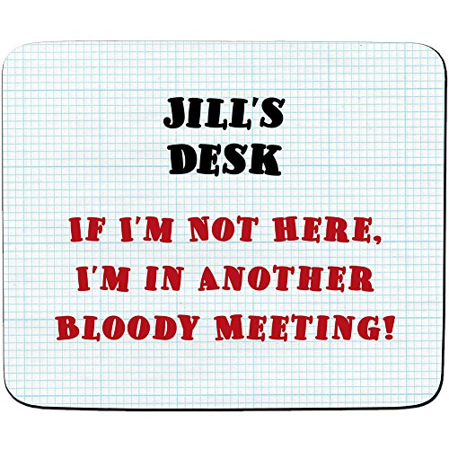 jills-desk-if-im-not-here-im-in-another-bloody-meeting-design-personalised-name-mouse-mat-premium-5m