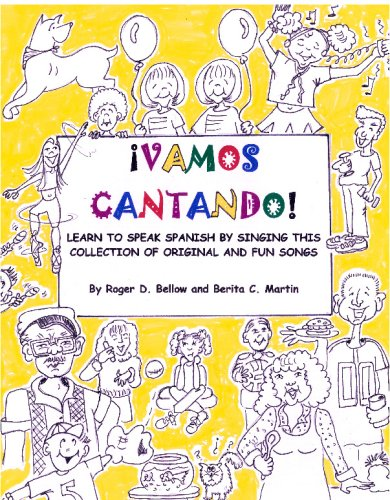 Vamos Cantando: Learn to Speak Spanish by Singing This Collection of Original and Fun Songs por Berita C. Martin