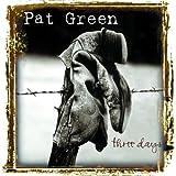 Songtexte von Pat Green - Three Days