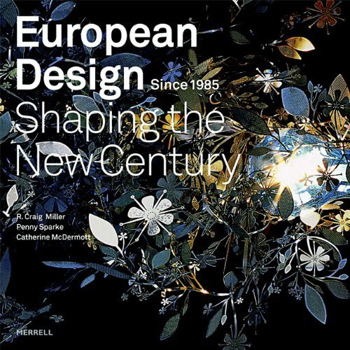 European Design Since 1985: Shaping the New Century by R. Craig Miller (2009-03-01)