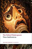 The Oxford Shakespeare: Titus Andronicus (Oxford World's Classics)