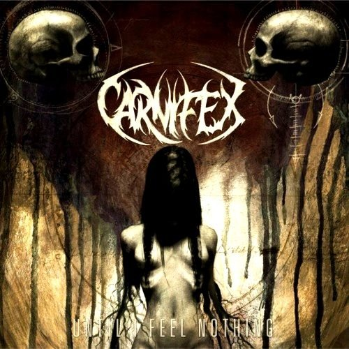 Carnifex: Until I Feel Nothing (Audio CD)
