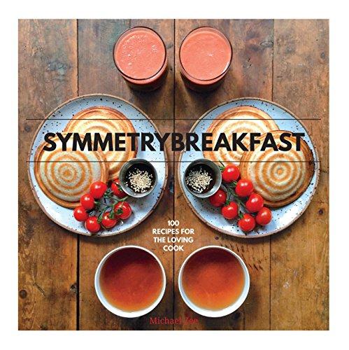 SymmetryBreakfast: 100 Recipes for the Loving Cook par Michael Zee