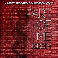 Part of Me Riddim (Collection Riddim, Vol. 2)