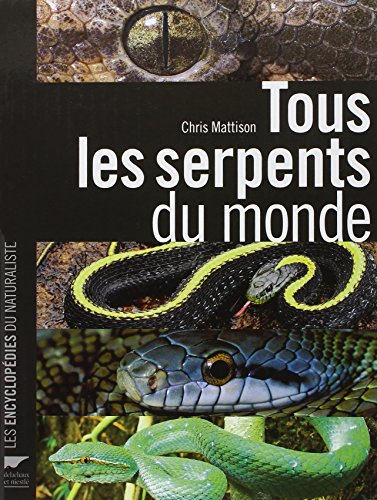 Tous les serpents du monde par Chris Mattison