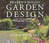 Reader's Digest Garden Design: How to Be Your Own Landscape Architect by Robin Williams (1995-05-01)