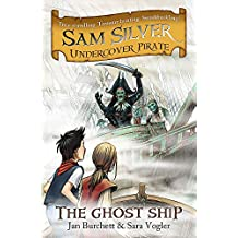 The Ghost Ship: Book 2 (Sam Silver: Undercover Pirate)