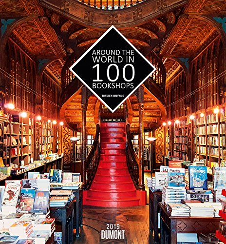 Around the world in 100 Bookshops - Kalender 2019 - Torsten Woywod - DuMont-Verlag - Wandkalender für Leseratten - mit Buchgeschichten zu jedem Bild - 44,5 cm x 48 cm