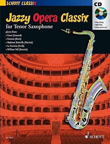 Jazzy Opera Classix: Tenor-Saxophon; Klavier ad libitum. Ausgabe mit CD. (Schott Classix)