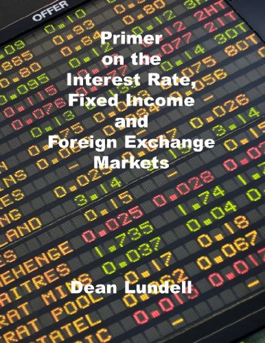 Primer on the Interest Rate, Fixed Income and Foreign Exchange Market (English Edition)