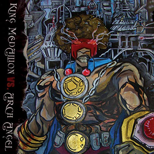 King Medallions Vs. Arch Angel [Explicit] -