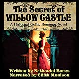 The Secret of Willow Castle - A Historical Gothic Romance Novel