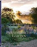 Paradiesische Gärten - Clive Nichols
