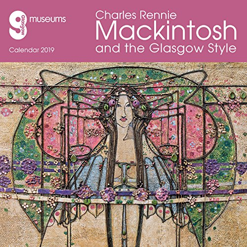 Glasgow Museums Charles Rennie Mackintosh & the Glasgow Style 2019 Calendar