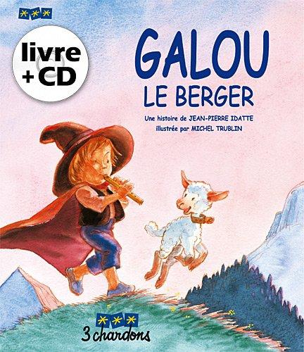 Galou le Berger (le Livre et son CD) par Jean-Pierre Idatte