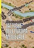 libro Tattiche dell'Europa medievale. Cavalleria, fanteria e nuove armi 450-1500