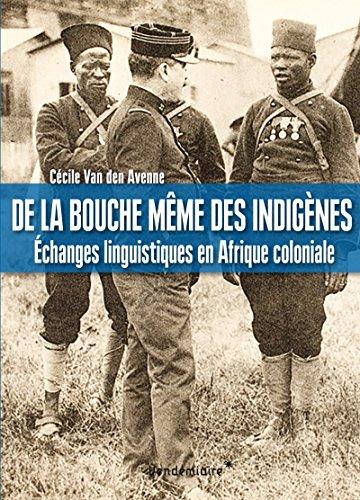 De la bouche même des indigènes : Echanges linguistiques en Afrique coloniale