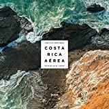 Costa Rica from Above: Landscapes in Time