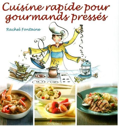 Cuisine rapide pour gourmands presses