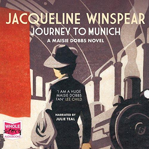 Journey to Munich: A Maisie Dobbs Mystery, Book 12