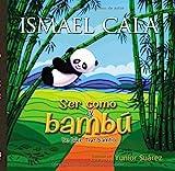 Ser como el bambu -  Bilingue