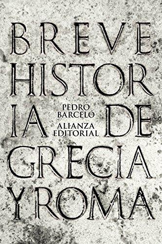 Breve historia de Grecia y Roma (El Libro De Bolsillo - Historia) por Pedro Barceló